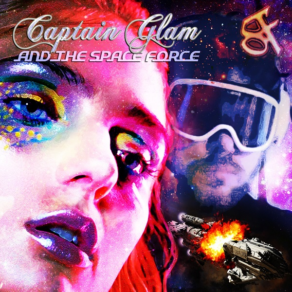 Captain Glam And The Space Force Album Art